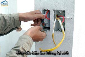 Cách sửa điện âm tường tại nhà an toàn nhất bạn nên tham khảo