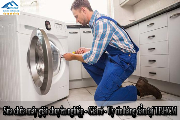Sửa chữa máy giặt chuyên nghiệp - Giá rẻ - Uy tín hàng đầu tại TP.HCM
