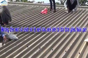 Hướng dẫn một số cách xử lý mái tôn, mái nhà bị dột đơn giản, hiệu quả
